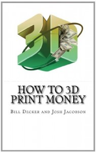 How To 3D Print Money: Second Edition