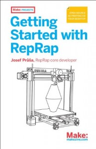 Getting Started with RepRap: 3D Printing on Your Desktop