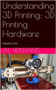 Understanding 3D Printing: 3D Printing Hardware