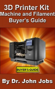 3D Printer Kit, Machine, and Filament Buyers Guide